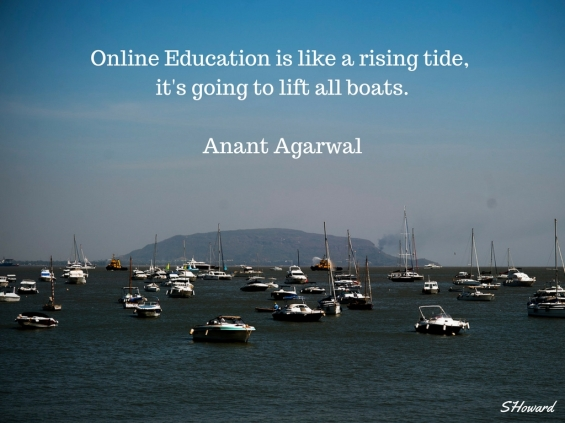 Online education is like a rising tide,it's going to lift all boats.